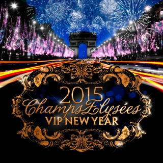 VIP NEW YEAR [ CHAMPS-ELYSEES 2015 ]