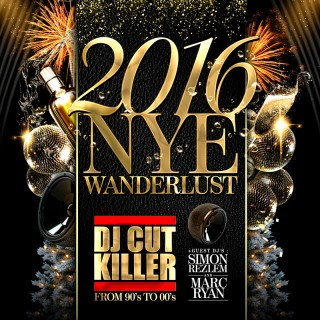 WANDERLUST NYE 2016 (CUT KILLER & Friends)