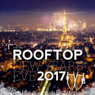 ROOFTOP NEW YEAR'S EVE 2017 ( Vue Panoramique )